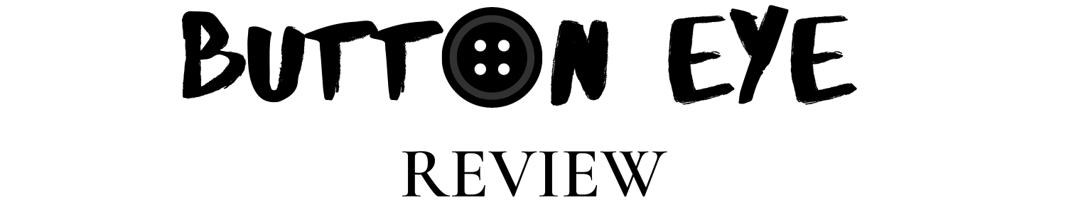 Button Eye Review